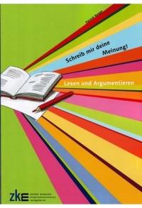 Schreib mir deine Meinung: Lesen und Argumentieren