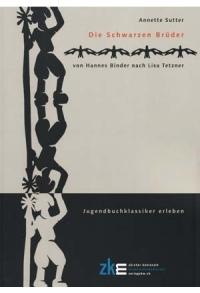 Die Schwarzen Brüder (Lesebegleitung zum Roman)