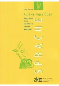 Sprache - Kurzweiliges Üben (Wortschatz, Sätze ..)