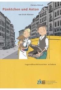 Pünktchen und Anton: Lesebegleitung zum Roman
